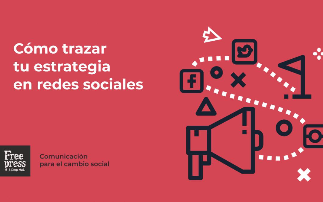 Cómo trazar tu estrategia en redes sociales