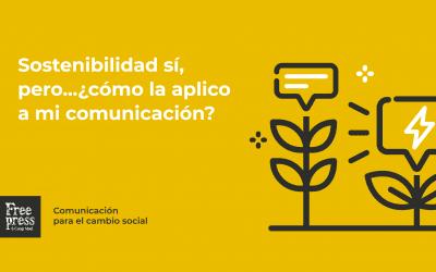 Sostenibilidad sí, pero… ¿cómo la aplico a mi comunicación?